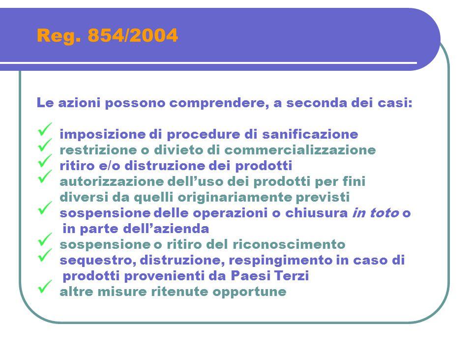 Reg. 854/2004 Le azioni possono comprendere, a seconda dei casi: