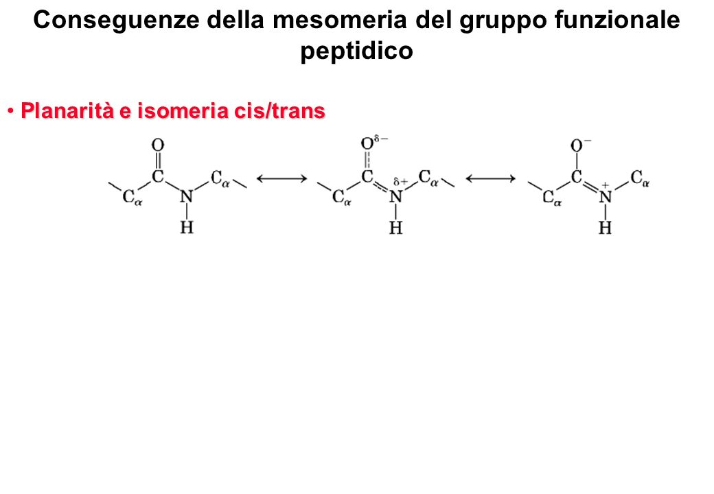 Conseguenze della mesomeria del gruppo funzionale peptidico