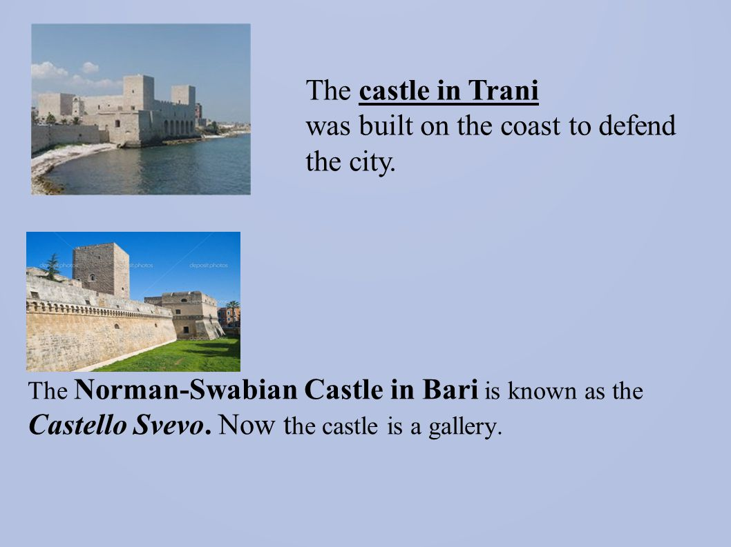 The castle in Trani was built on the coast to defend the city.