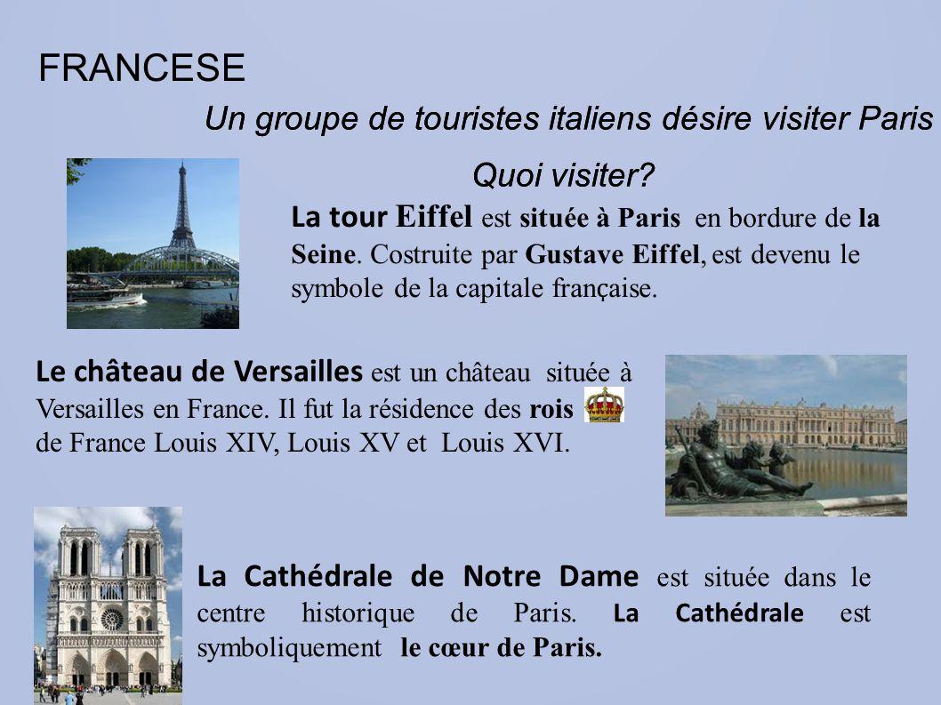 FRANCESE Un groupe de touristes italiens désire visiter Paris Quoi visiter