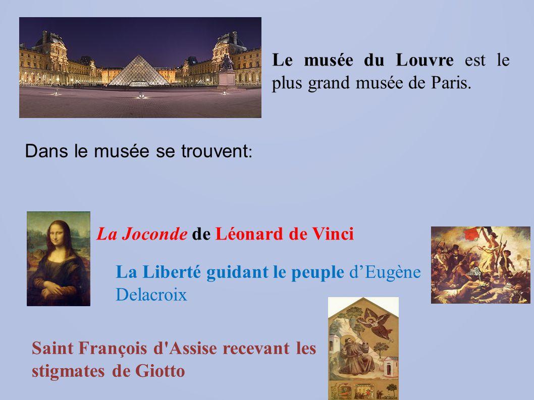 Le musée du Louvre est le plus grand musée de Paris.