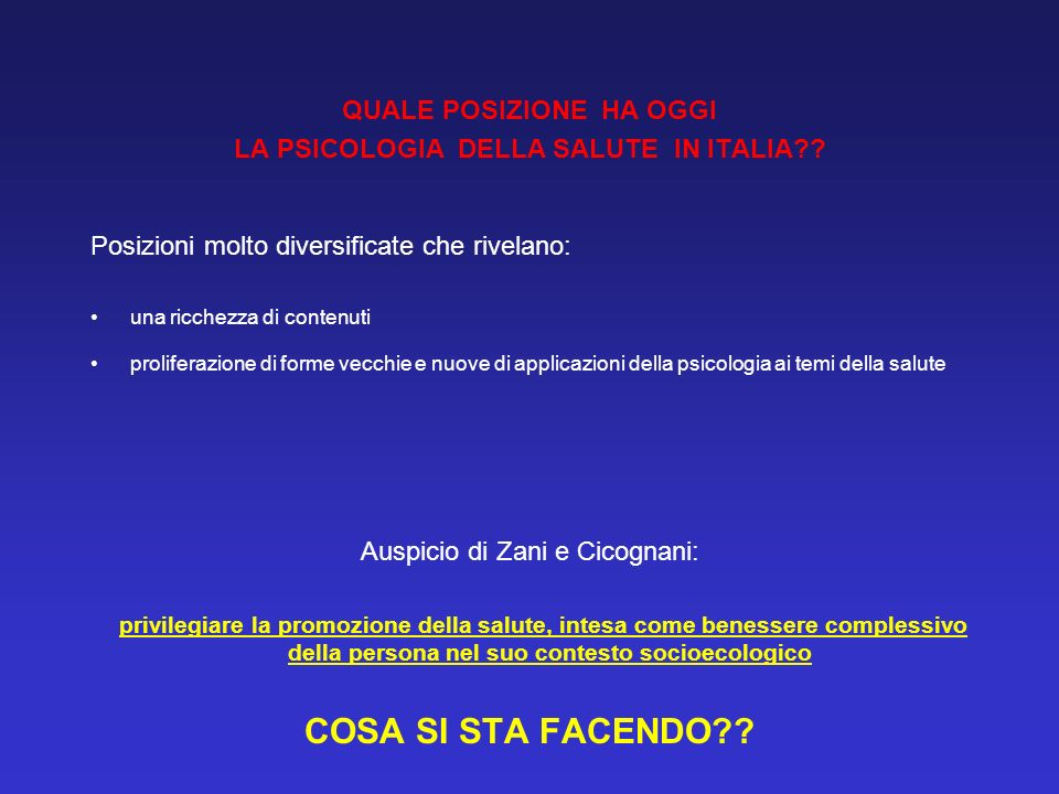 QUALE POSIZIONE HA OGGI LA PSICOLOGIA DELLA SALUTE IN ITALIA