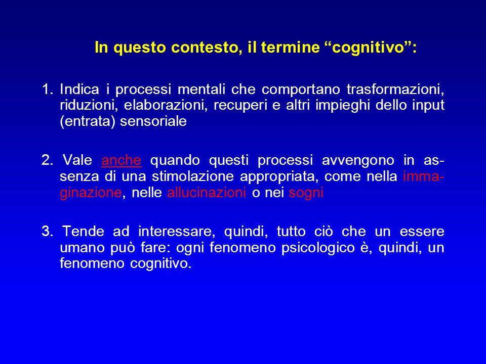 In questo contesto, il termine cognitivo :