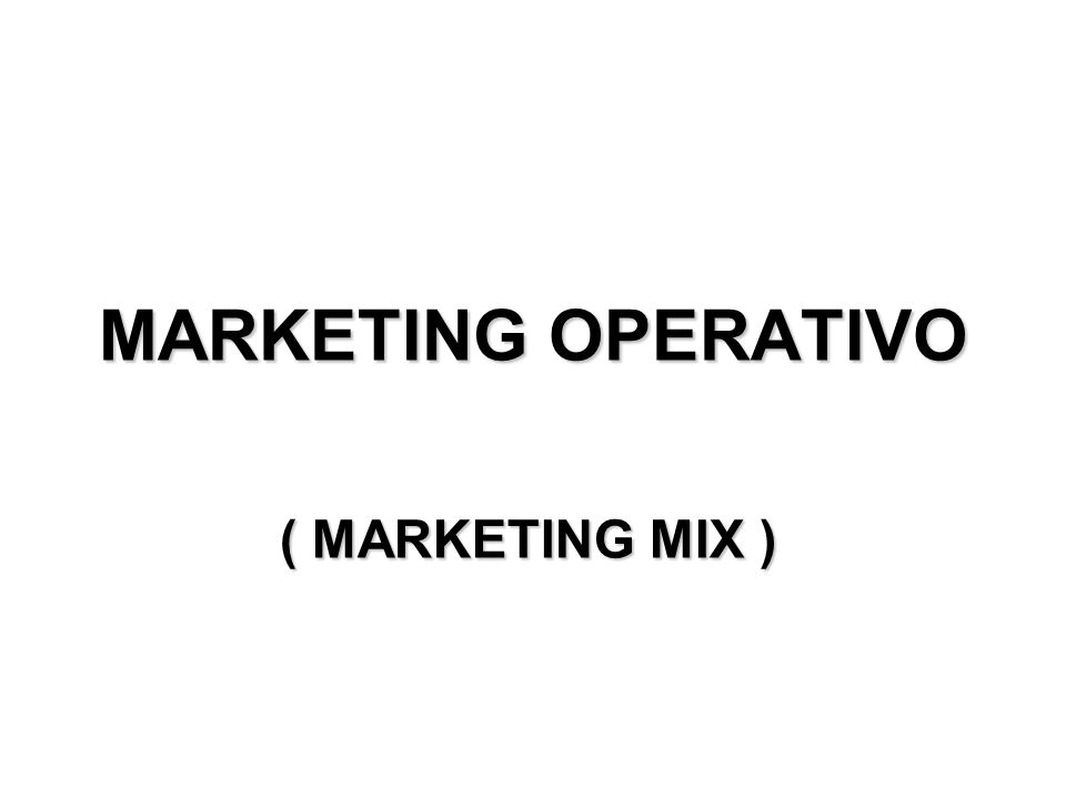 MARKETING OPERATIVO ( MARKETING MIX )