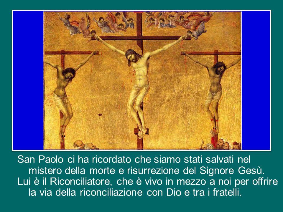 San Paolo ci ha ricordato che siamo stati salvati nel mistero della morte e risurrezione del Signore Gesù.