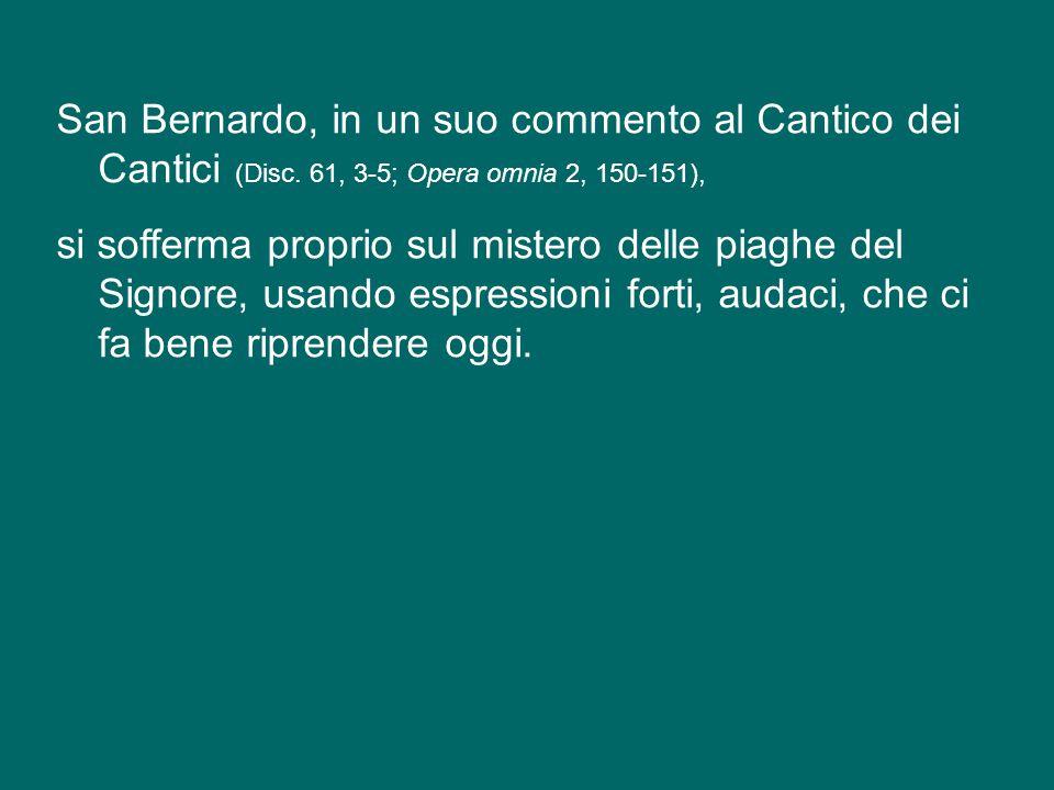 San Bernardo, in un suo commento al Cantico dei Cantici (Disc