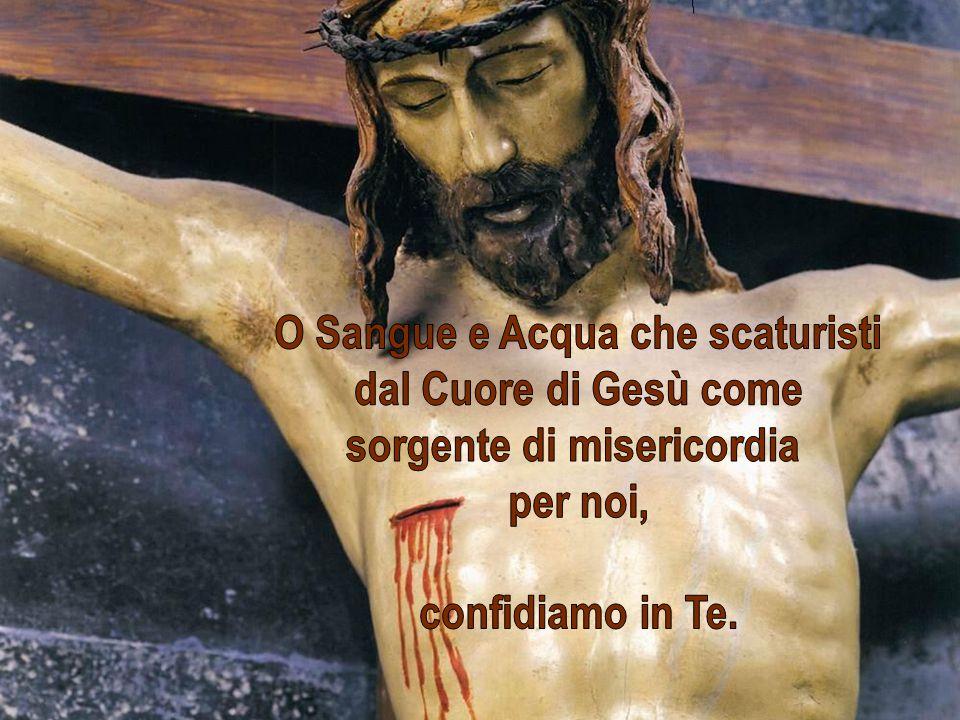 O Sangue e Acqua che scaturisti sorgente di misericordia