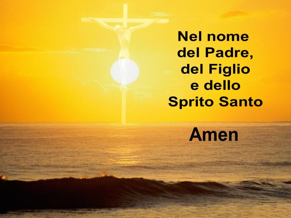 Nel nome del Padre, del Figlio e dello Sprito Santo