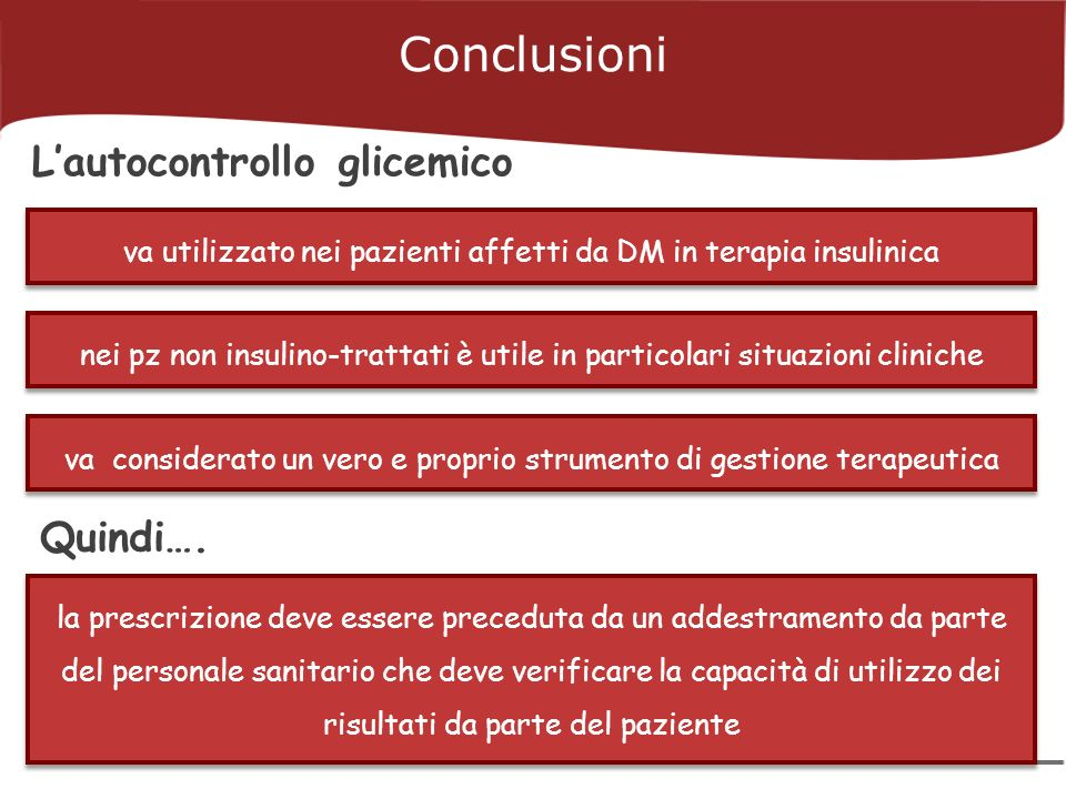Conclusioni L'autocontrollo glicemico Quindi….