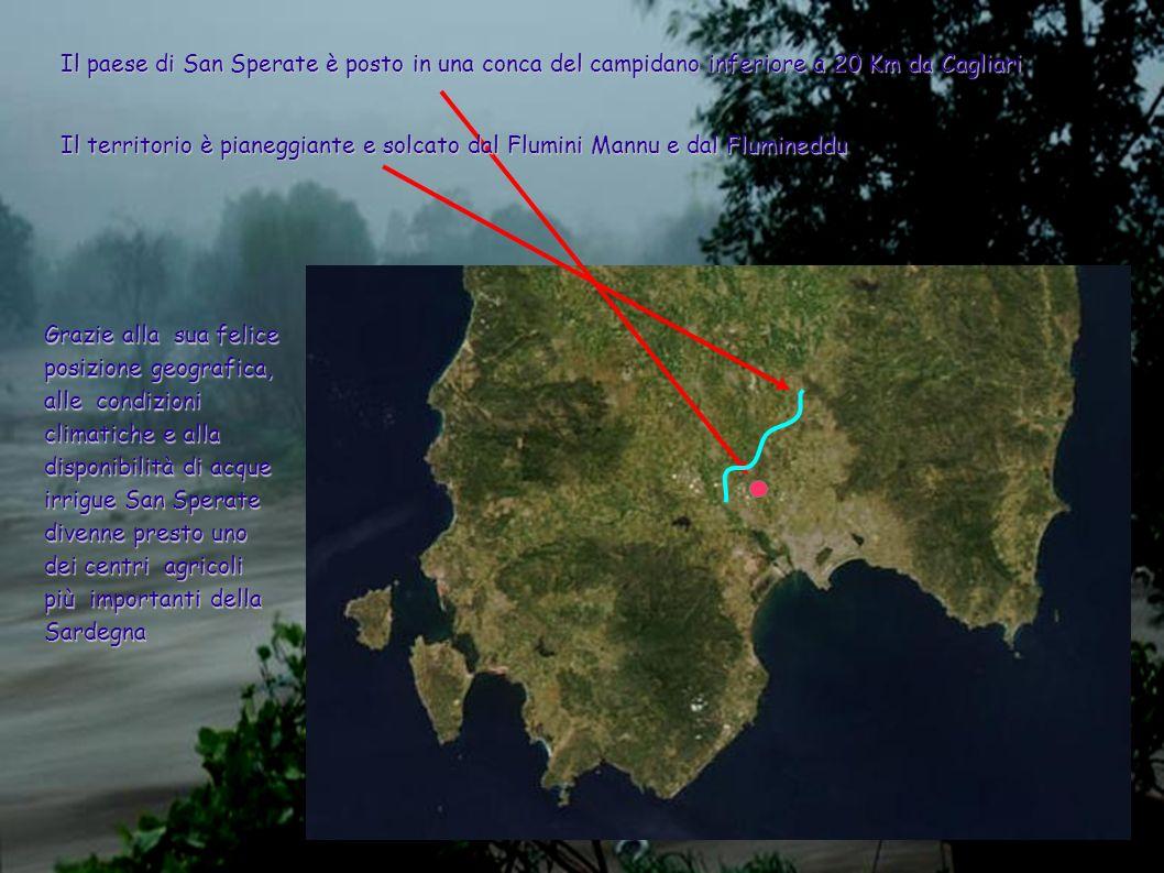 Il paese di San Sperate è posto in una conca del campidano inferiore a 20 Km da Cagliari