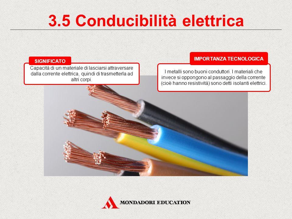 3.5 Conducibilità elettrica IMPORTANZA TECNOLOGICA