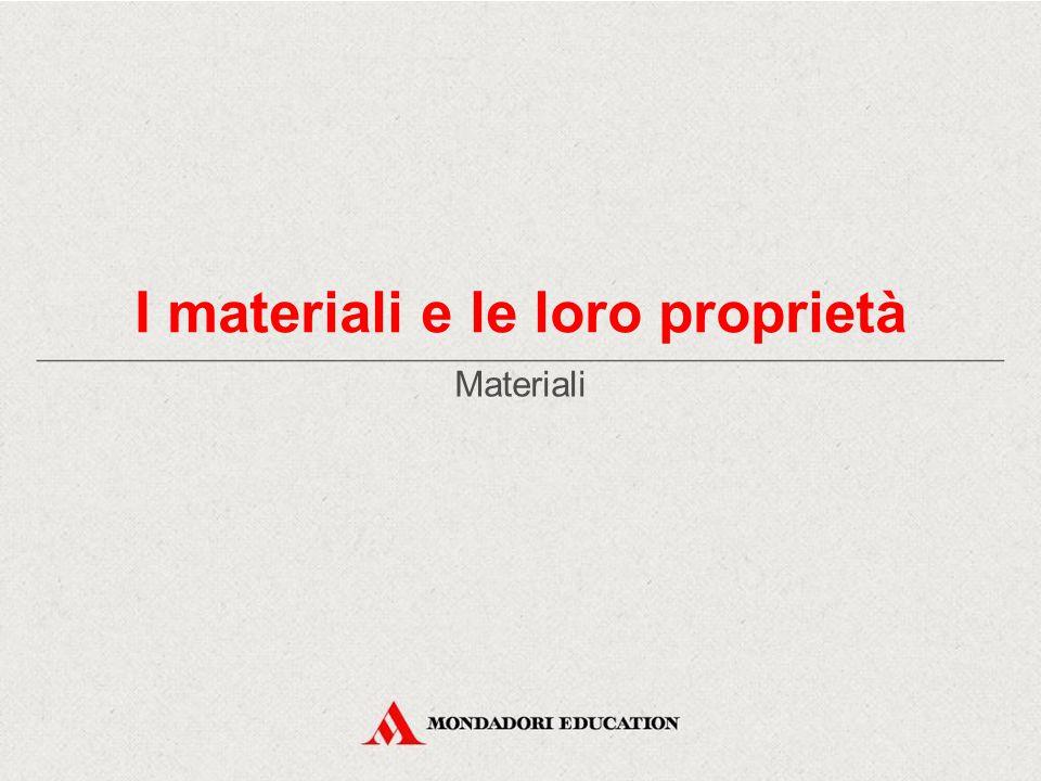 I materiali e le loro proprietà