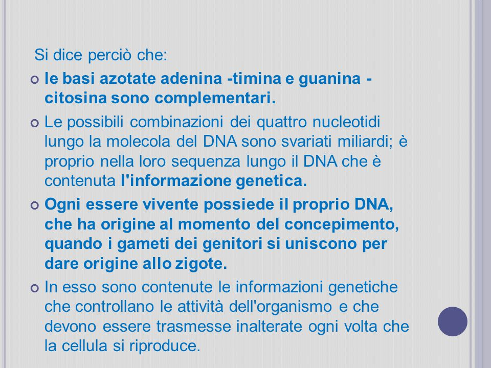 Si dice perciò che: le basi azotate adenina -timina e guanina -citosina sono complementari.