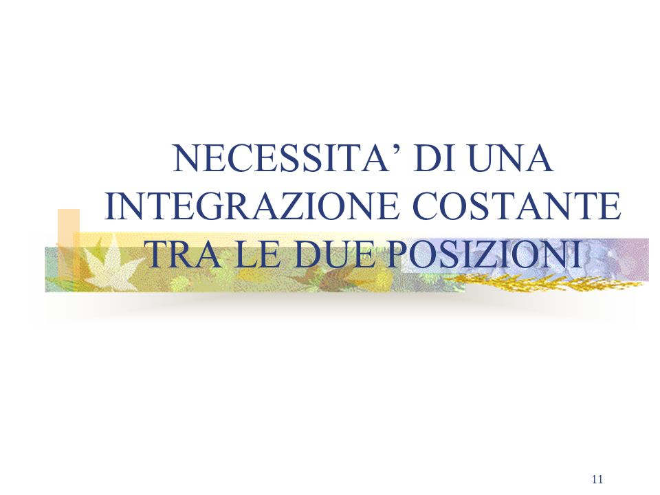 NECESSITA' DI UNA INTEGRAZIONE COSTANTE TRA LE DUE POSIZIONI