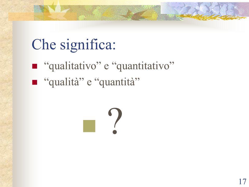 Che significa: qualitativo e quantitativo qualità e quantità