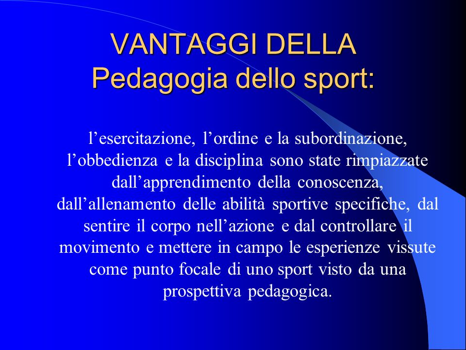 VANTAGGI DELLA Pedagogia dello sport: