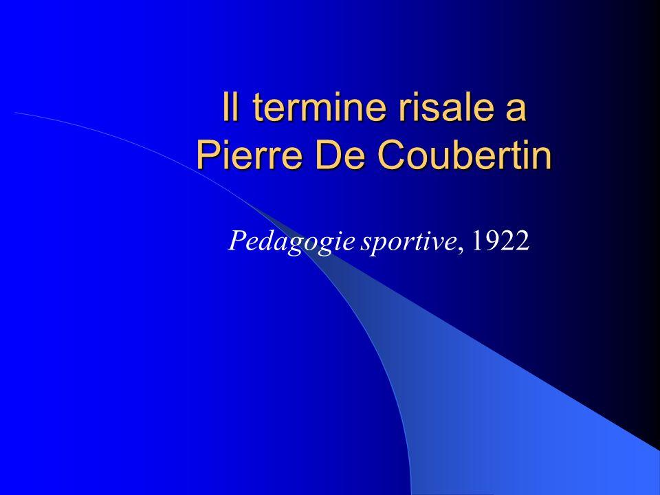 Il termine risale a Pierre De Coubertin