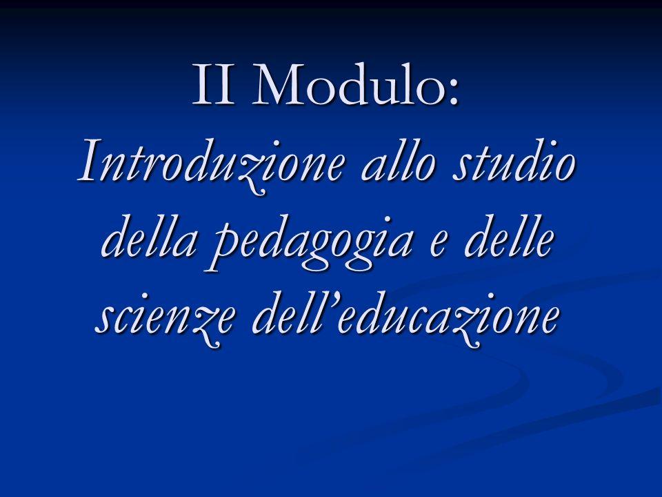 II Modulo: Introduzione allo studio della pedagogia e delle scienze dell'educazione