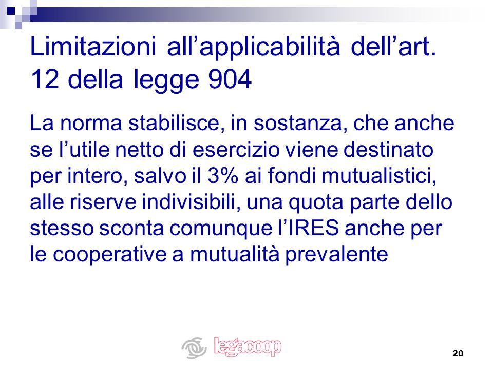 Limitazioni all'applicabilità dell'art. 12 della legge 904