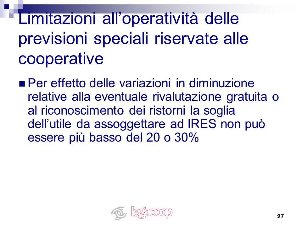 Limitazioni all'operatività delle previsioni speciali riservate alle cooperative