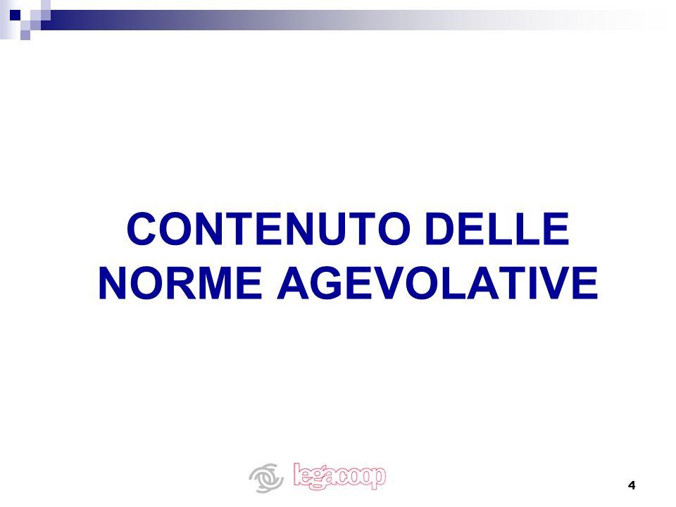 CONTENUTO DELLE NORME AGEVOLATIVE