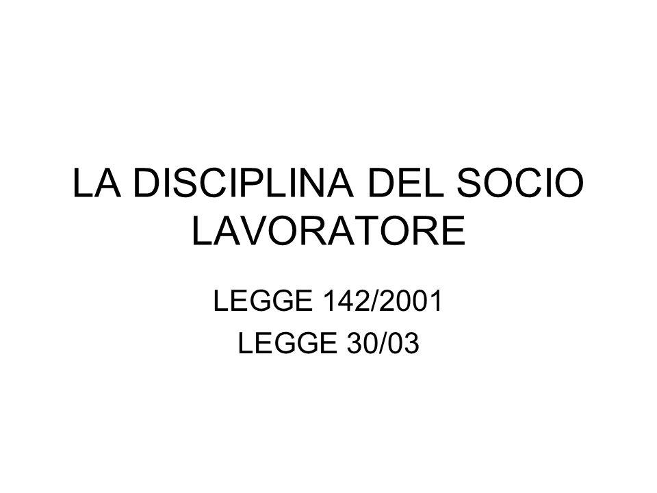 LA DISCIPLINA DEL SOCIO LAVORATORE
