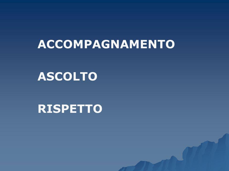 ACCOMPAGNAMENTO ASCOLTO RISPETTO