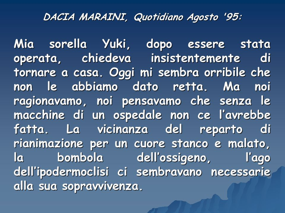 DACIA MARAINI, Quotidiano Agosto 95: