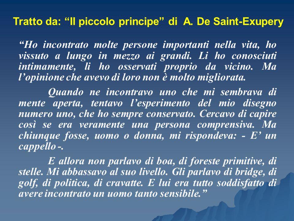 Tratto da: Il piccolo principe di A. De Saint-Exupery