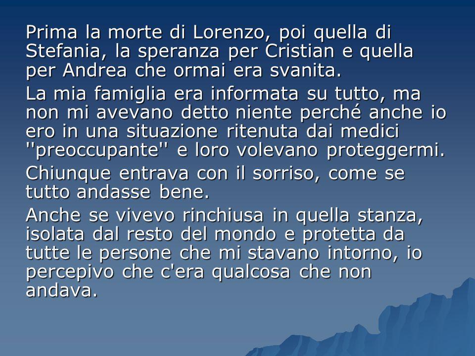 Prima la morte di Lorenzo, poi quella di Stefania, la speranza per Cristian e quella per Andrea che ormai era svanita.