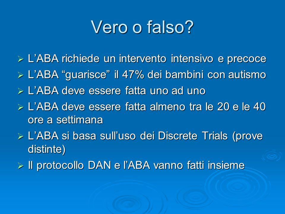 Vero o falso L'ABA richiede un intervento intensivo e precoce
