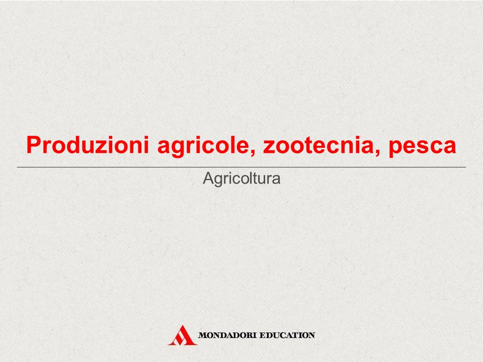 Produzioni agricole, zootecnia, pesca