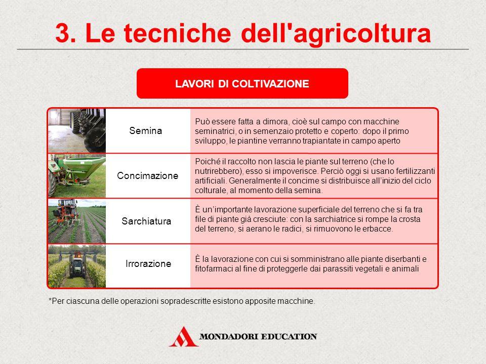 3. Le tecniche dell agricoltura LAVORI DI COLTIVAZIONE