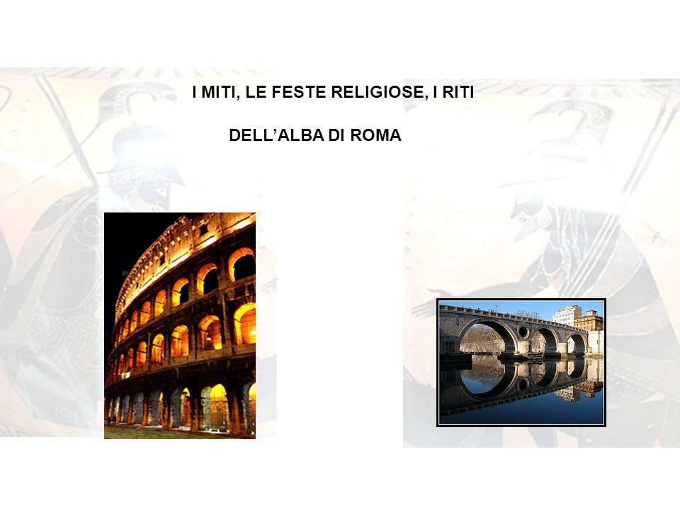 I MITI, LE FESTE RELIGIOSE, I RITI