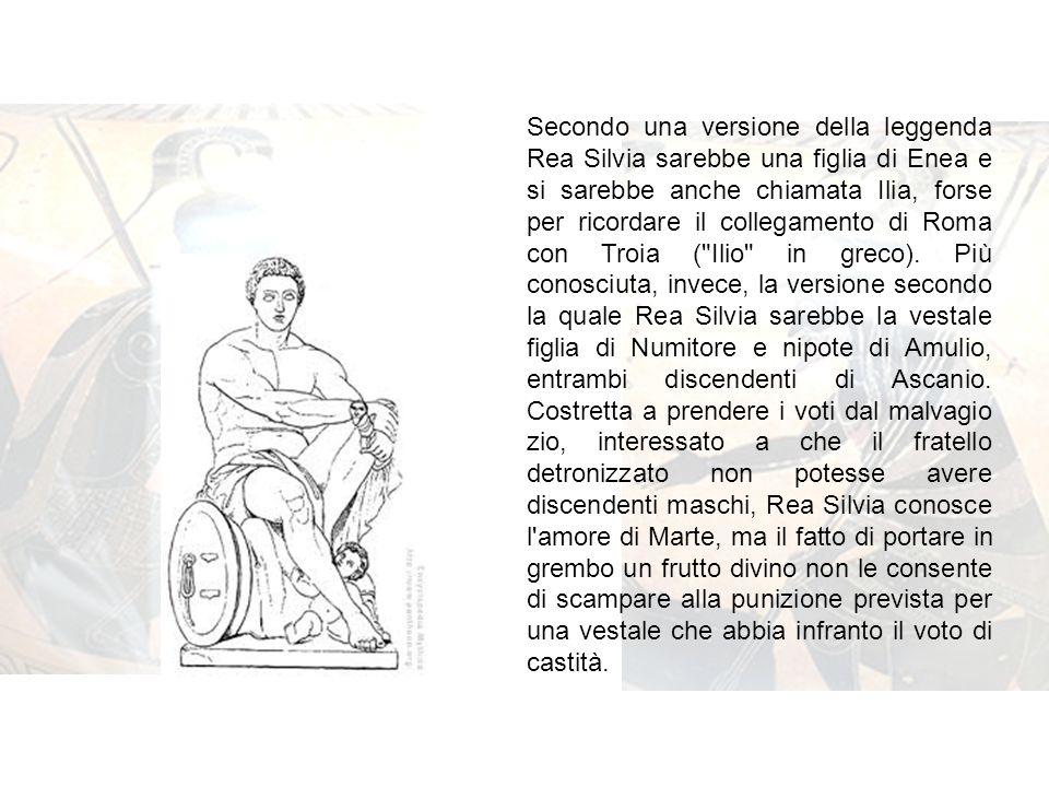 Secondo una versione della leggenda Rea Silvia sarebbe una figlia di Enea e si sarebbe anche chiamata Ilia, forse per ricordare il collegamento di Roma con Troia ( Ilio in greco).