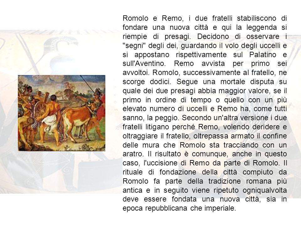 Romolo e Remo, i due fratelli stabiliscono di fondare una nuova città e qui la leggenda si riempie di presagi.