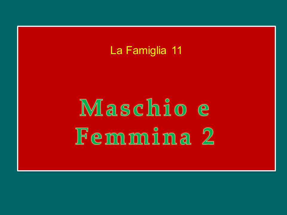 La Famiglia 11 Maschio e Femmina 2