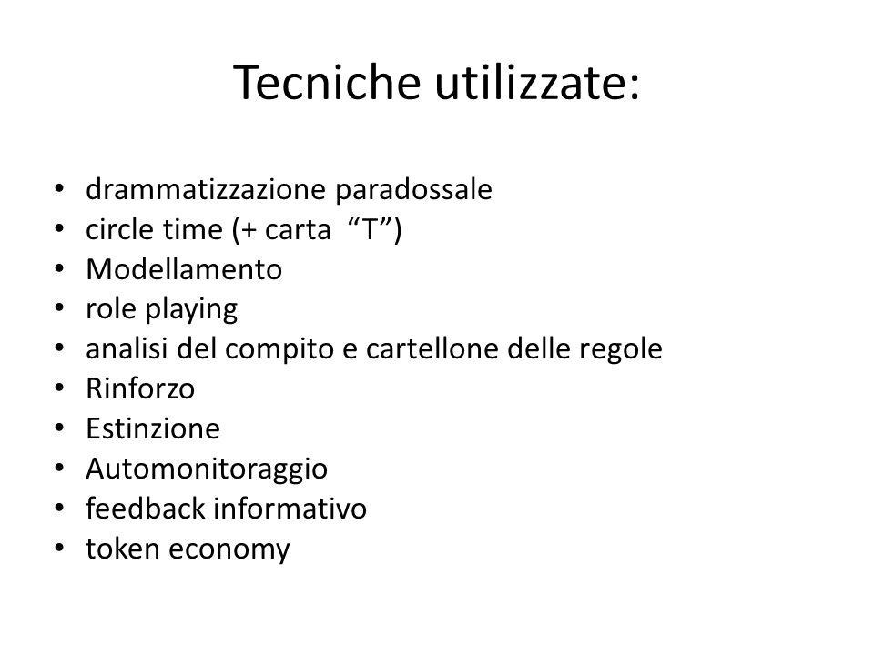 Tecniche utilizzate: drammatizzazione paradossale