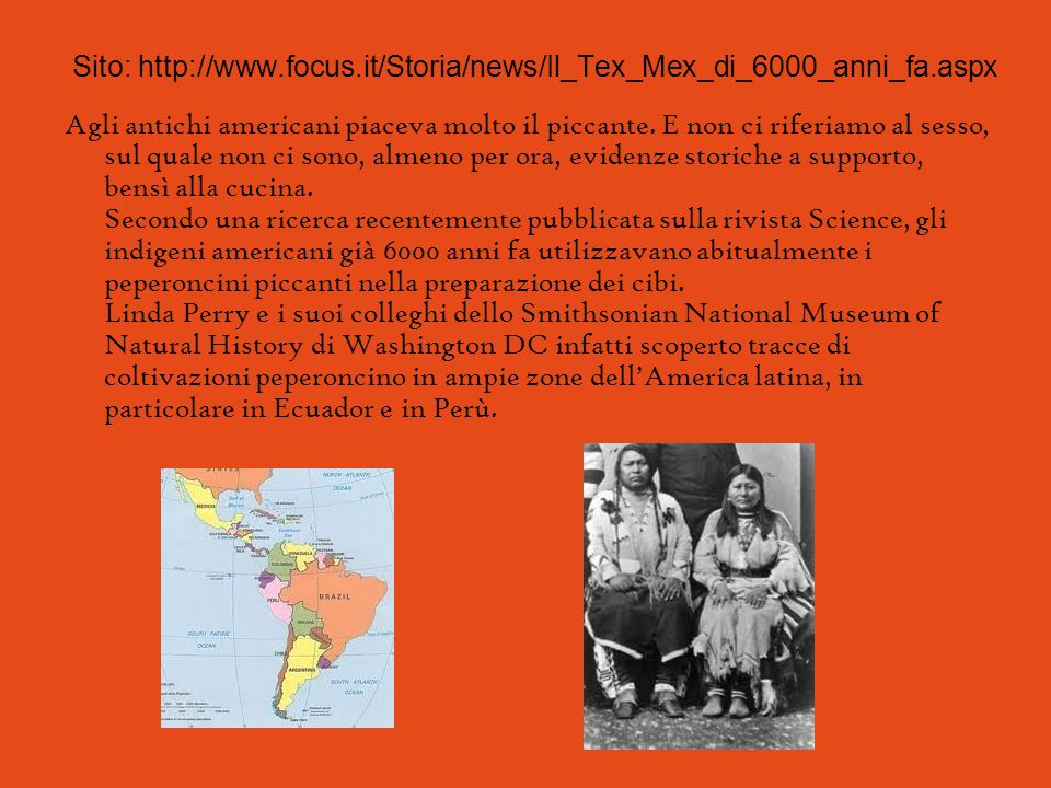 Sito: http://www.focus.it/Storia/news/Il_Tex_Mex_di_6000_anni_fa.aspx