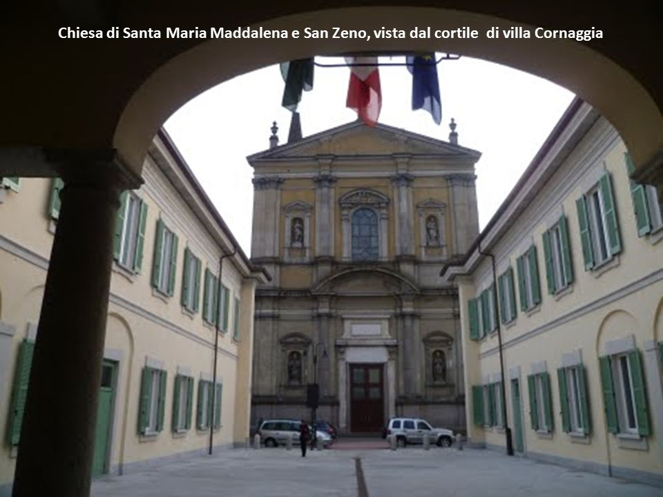 Chiesa di Santa Maria Maddalena e San Zeno, vista dal cortile di villa Cornaggia