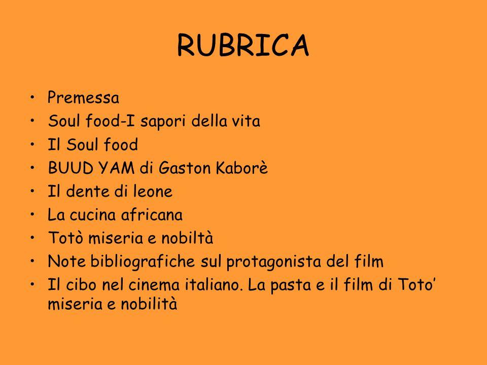RUBRICA Premessa Soul food-I sapori della vita Il Soul food