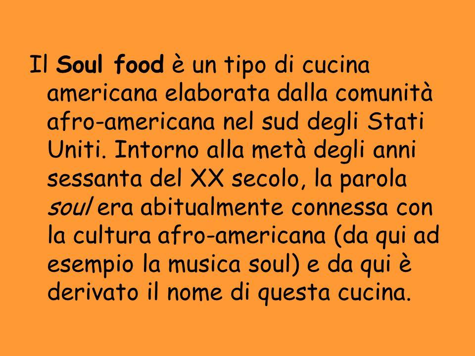 Il Soul food è un tipo di cucina americana elaborata dalla comunità afro-americana nel sud degli Stati Uniti.
