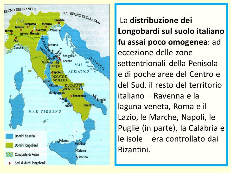 La distribuzione dei Longobardi sul suolo italiano fu assai poco omogenea: ad eccezione delle zone settentrionali della Penisola e di poche aree del Centro e del Sud, il resto del territorio italiano – Ravenna e la laguna veneta, Roma e il Lazio, le Marche, Napoli, le Puglie (in parte), la Calabria e le isole – era controllato dai Bizantini.
