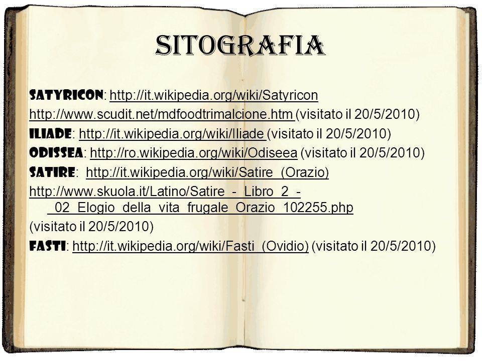 Sitografia Satyricon: http://it.wikipedia.org/wiki/Satyricon
