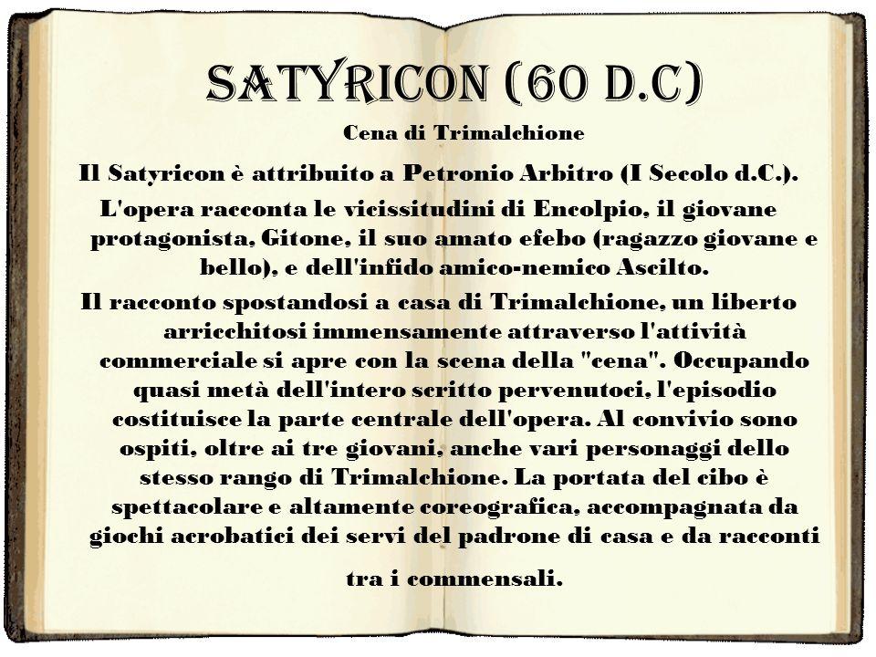 Il Satyricon è attribuito a Petronio Arbitro (I Secolo d.C.).