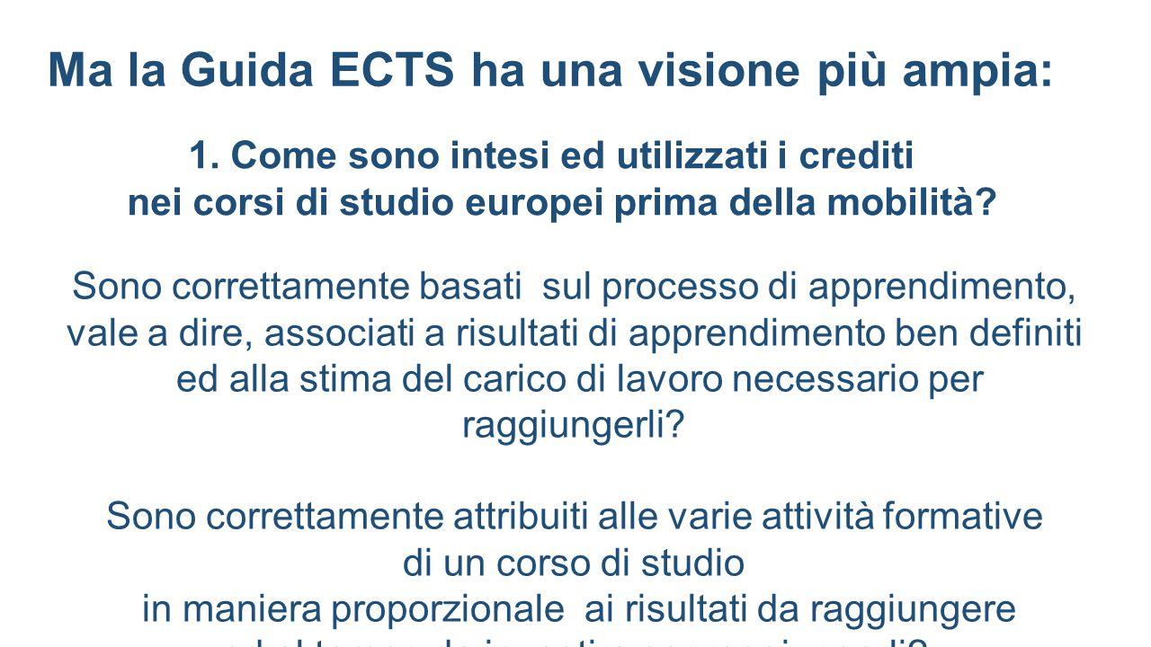 Ma la Guida ECTS ha una visione più ampia: