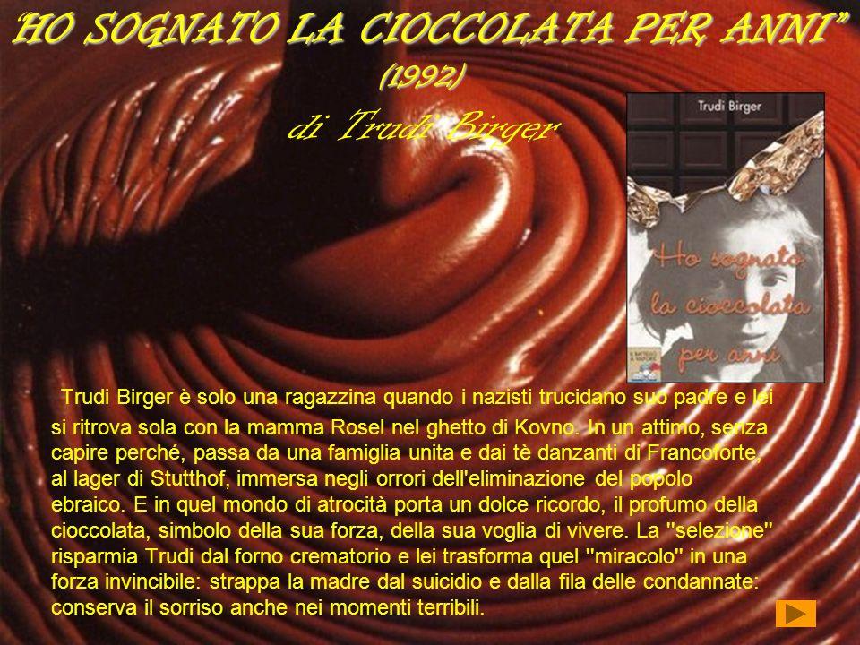 HO SOGNATO LA CIOCCOLATA PER ANNI (1992) di Trudi Birger