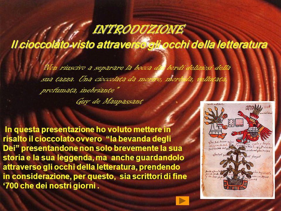INTRODUZIONE Il cioccolato visto attraverso gli occhi della letteratura