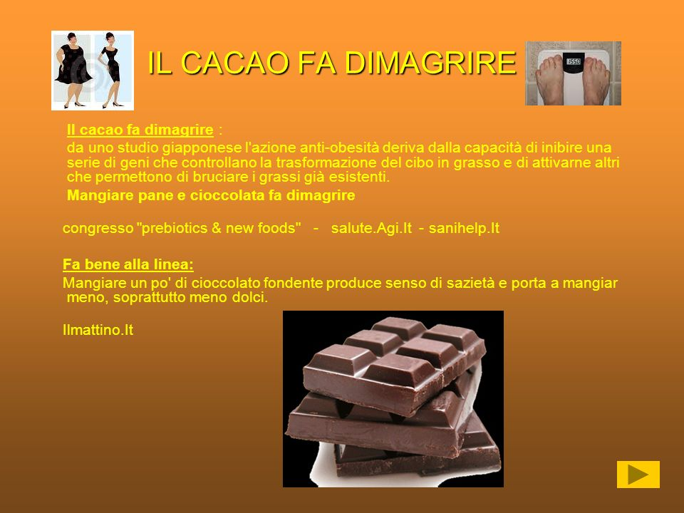 IL CACAO FA DIMAGRIRE Il cacao fa dimagrire :
