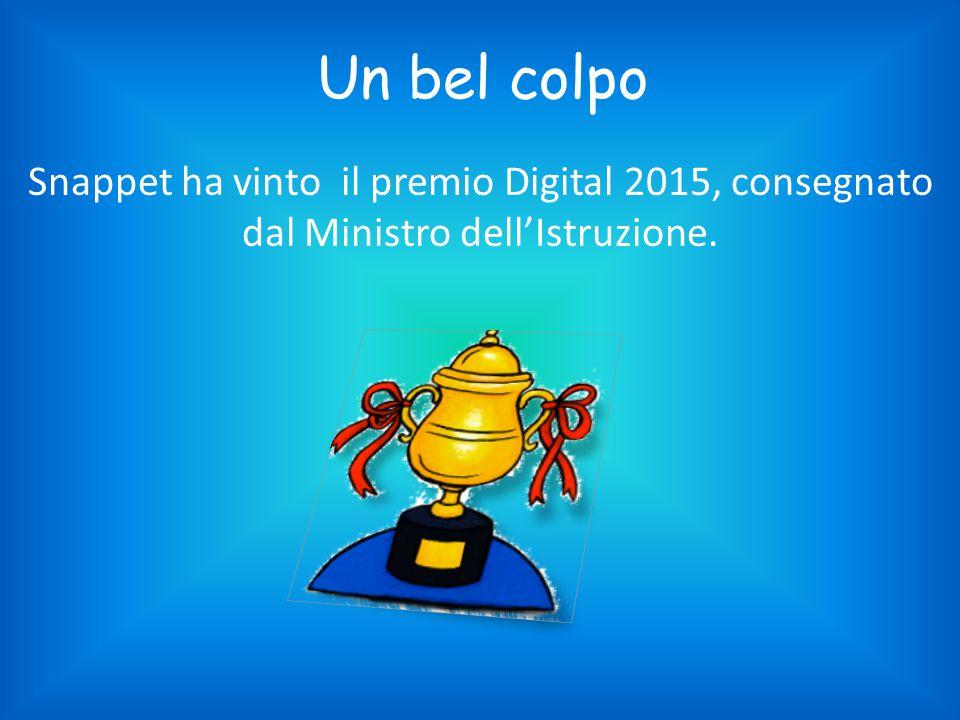 Un bel colpo Snappet ha vinto il premio Digital 2015, consegnato dal Ministro dell'Istruzione.